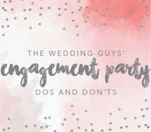 Engagement Party Dos and Don'ts