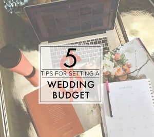 Our 5 Steps for Setting a Wedding Budget