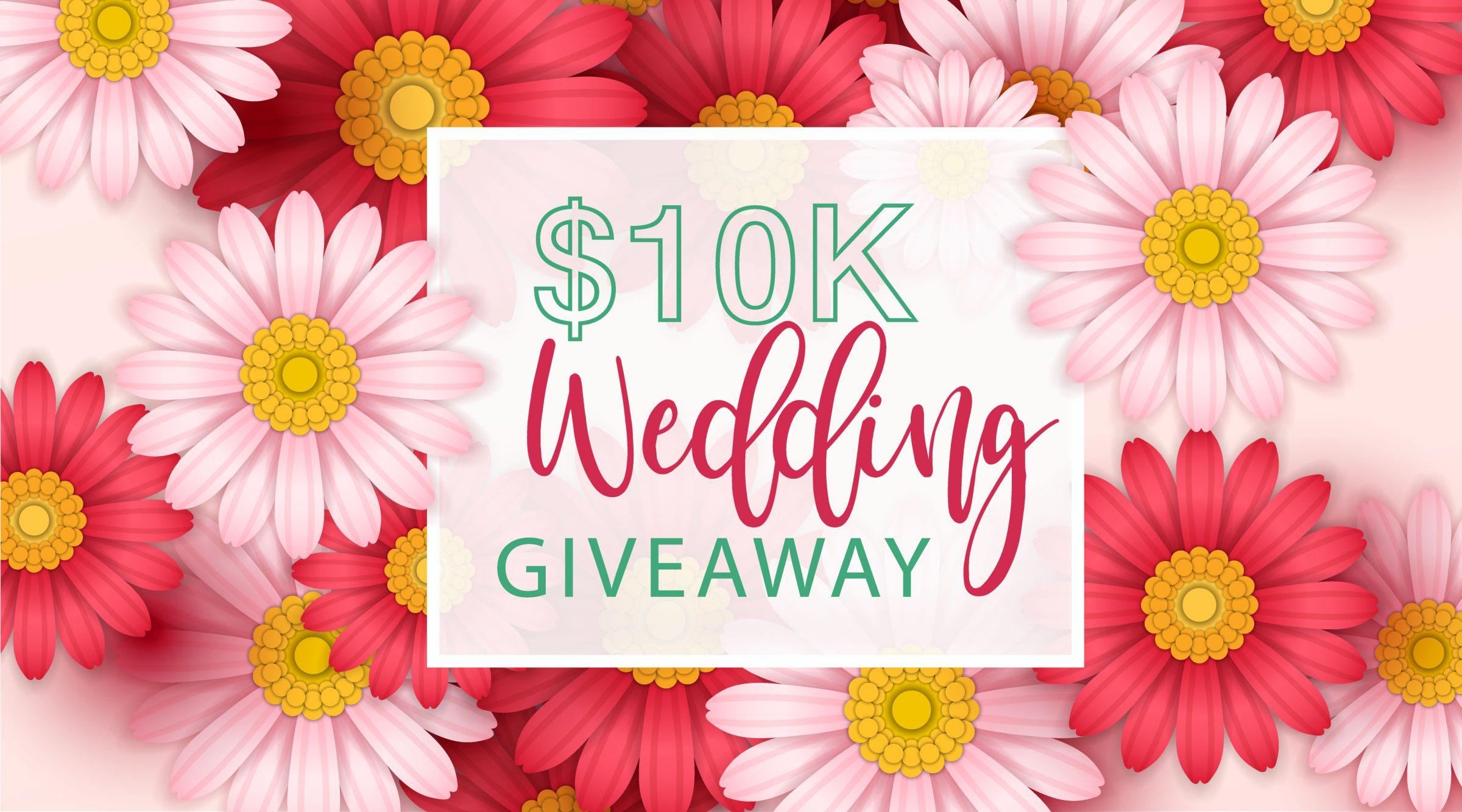 $10,000 cash wedding giveaway